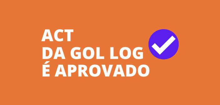 Trabalhadores da Gol Log aprovam ACT
