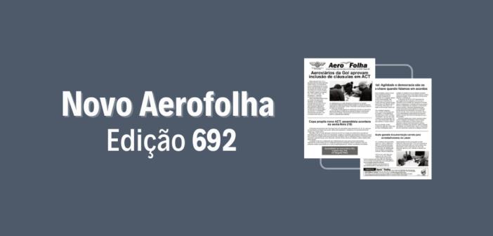 Aerofolha 692 traz informações sobre assembleias e ACTS