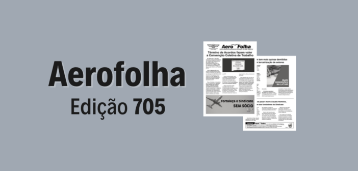 Aerofolha 705: Término de ACTs e demissões são notícia