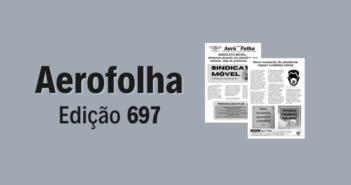 Aerofolha 697: visita do Sindicato Móvel a setores e novo momento da pandemia são assunto no informativo